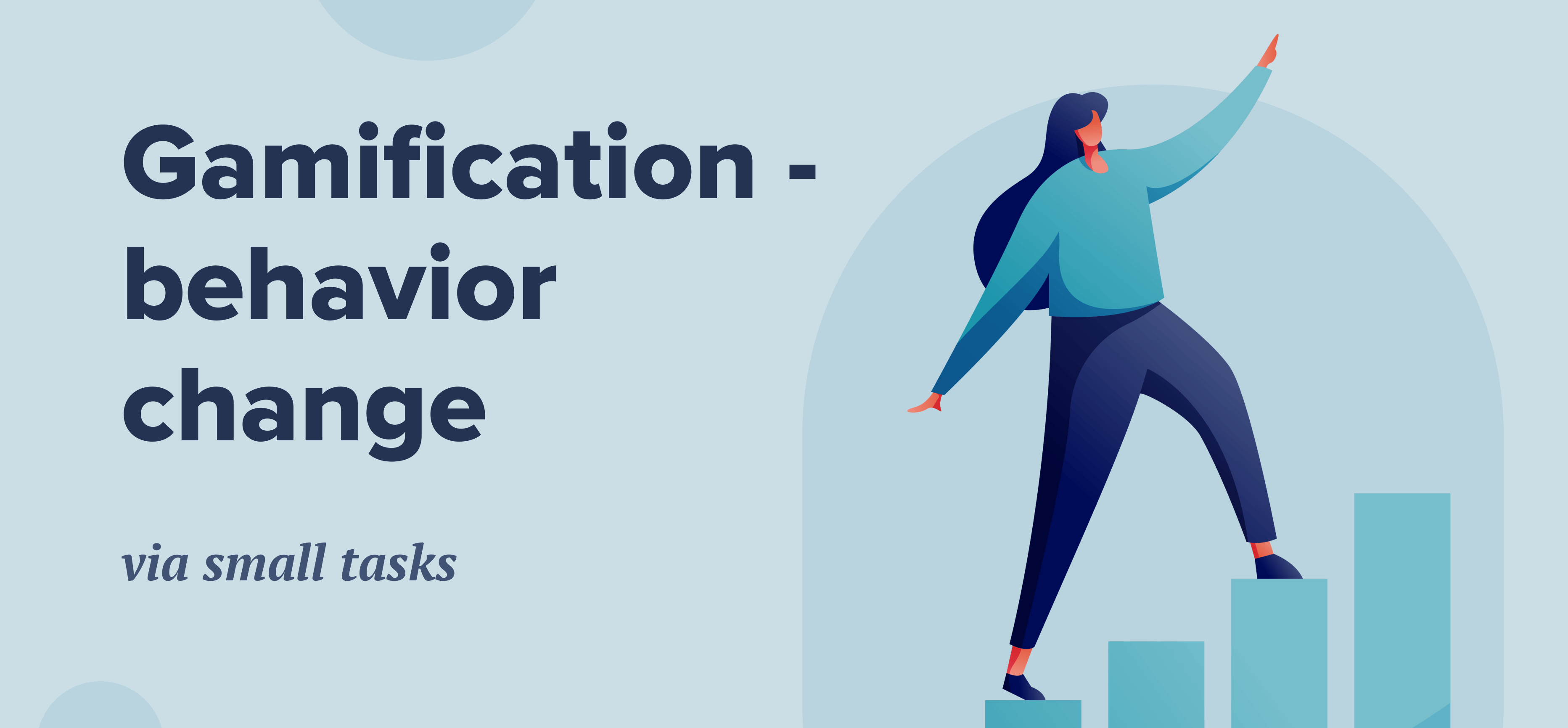 Gamification - behavior change via small tasks